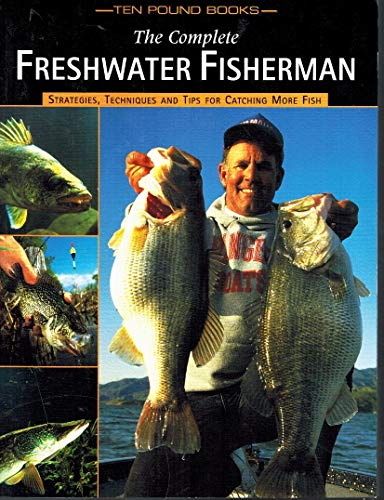 9781589233218: The Complete Freshwater Fisherman