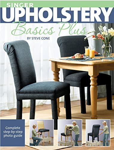 9781589233294: Singer Upholstery Basics Plus: Complete Step-by-Step Photo Guide