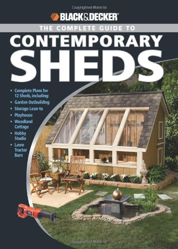 Black & Decker Complete Guide to Contemporary Sheds