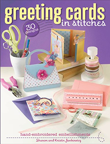 9781589233379: Greeting Cards in Stitches: 30 Designs with Hand-Embroidered Embellishments