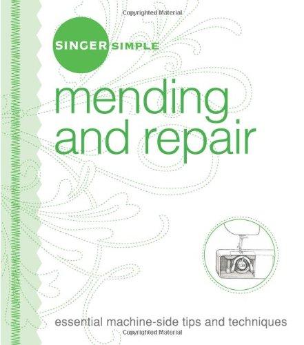 9781589233409: Singer Simple Mending & Repair: Essential Machine-Side Tips and Techniques