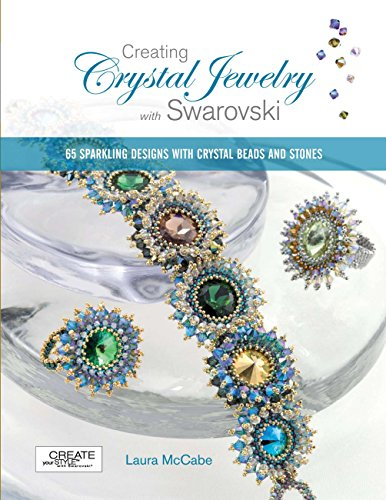 9781589233454: Creating Crystal Jewelry with Swarovski: 65 Sparkling Designs with Crystal Beads and Stones