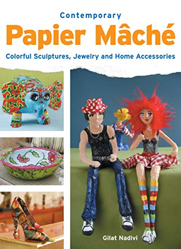 9781589233546: Contemporary Papier Mache: Colourful Sculptures, Jewelry, and Home Accessories