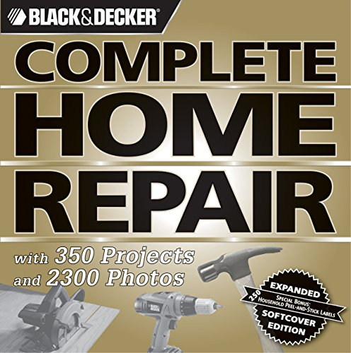 9781589233553: Black & Decker Complete Home Repair (Black & Decker Complete Photo Guide)