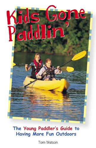 9781589233713: Kids Gone Paddlin': The Young Paddler's Guide to Having More Fun Outdoors