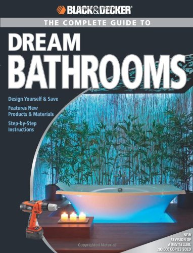 THE COMPLETE GUIDE TO DREAM BATHROOMS