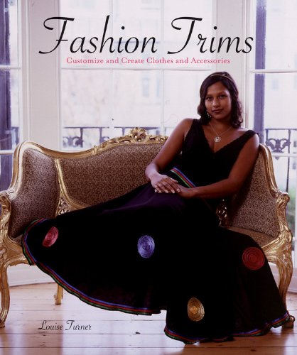 9781589233836: Fashion Trims: Customize and Create Clothes and Accessories