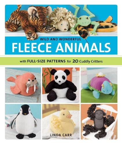 9781589233843: Wild and Wonderful Fleece Animals: With Full-Size Patterns for 20 Cuddly Critters