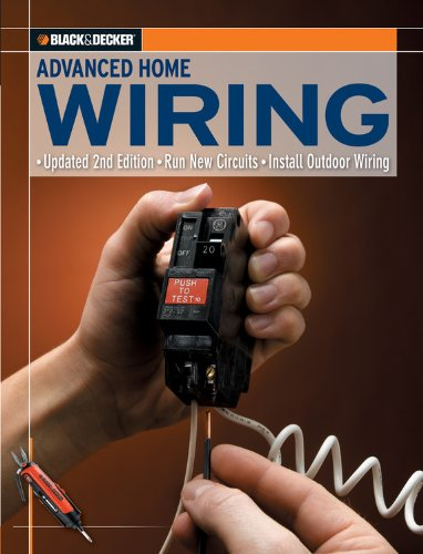 9781589234147: Black & Decker Advanced Home Wiring: Updated 2nd Edition, Run New Circuits, Install Outdoor Wiring