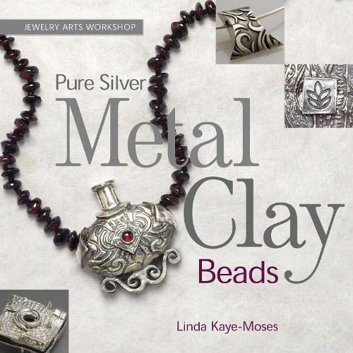 9781589234437: Pure Silver Metal Clay Beads (Jewelry Arts Workshop)