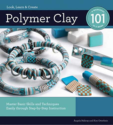 9781589234703: Polymer Clay 101: Master Basic Skills and Techniques Easily through Step-by-Step Instruction