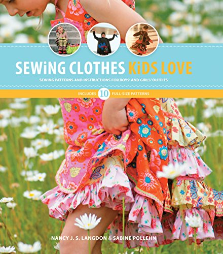 Sewing Clothes Kids Love: Sewing Patterns and: Langdon, Nancy, Pollehn,