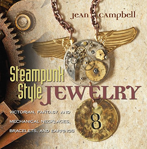 9781589234758: Steampunk Style Jewelry: Victorian, Fantasy, and Mechanical Necklaces, Bracelets, and Earrings
