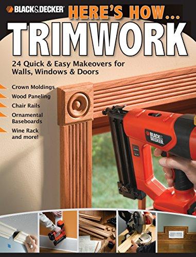 9781589234888: Black & Decker Here's How.Trimwork