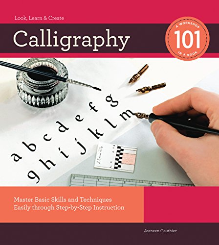 9781589235038: Calligraphy 101: Master Basic Skills and Techniques Easily through Step-by-Step Instruction