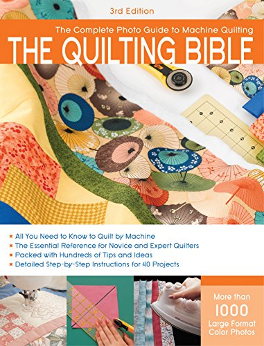 9781589235120: The Quilting Bible, 3rd Edition: The Complete Photo Guide to Machine Quilting