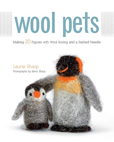 9781589235250: Wool Pets: Making 20 Figures with Wool Roving and a Barbed Needle