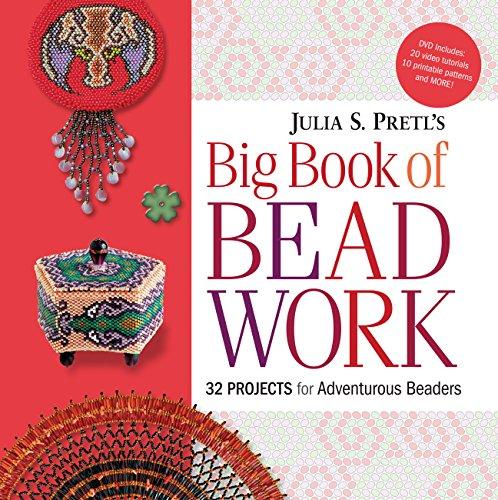 Julia Pretl's Big Book of Beadwork 32 Projects for Adventurous Beaders by Pretl, Julia S. ( ...