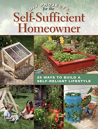 9781589235670: DIY Projects for the Self-Sufficient Homeowner: 25 Ways to Build a Self-Reliant Lifestyle