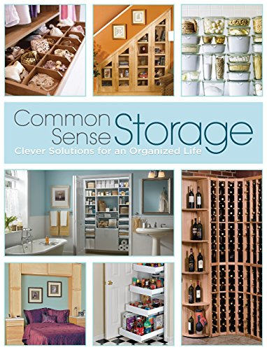 Common Sense Storage: Clever Solutions for an Organized Life (9781589235687) by Editors of CPi