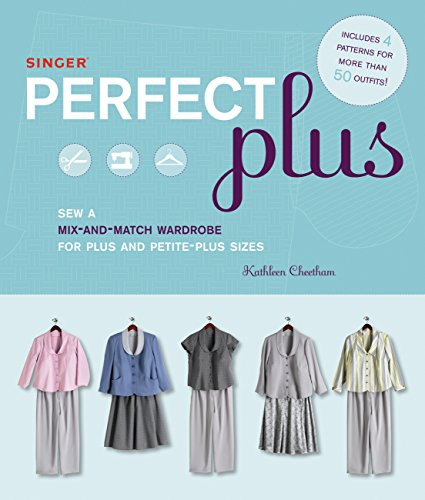 9781589235793: Singer Perfect Plus: Sew a Mix-and-Match Wardrobe for Plus and Petite-Plus Sizes