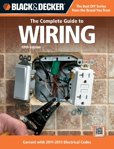 9781589236011: Black & Decker The Complete Guide to Wiring, 5th Edition: Current with 2011-2013 Electrical Codes (Black & Decker Complete Guide)