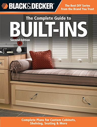 Black Decker The Complete Guide To Built Ins Complete Plans For Custom Cabinets Shelving