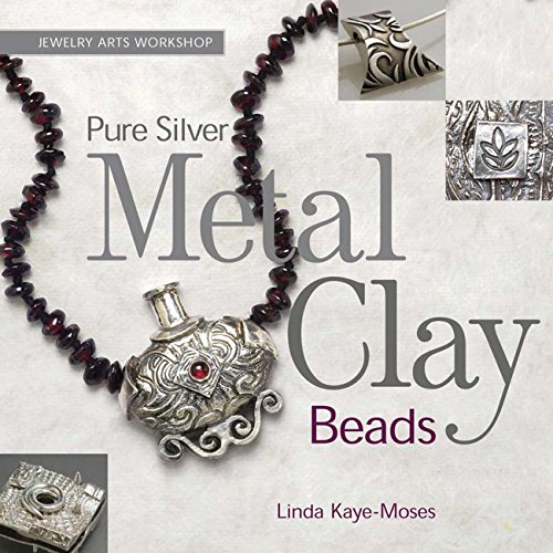 9781589236110: Pure Silver Metal Clay Beads (Jewelry Arts Workshop)