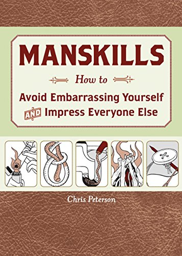 Manskills: How to Avoid Embarrassment and Impress: Chris Peterson