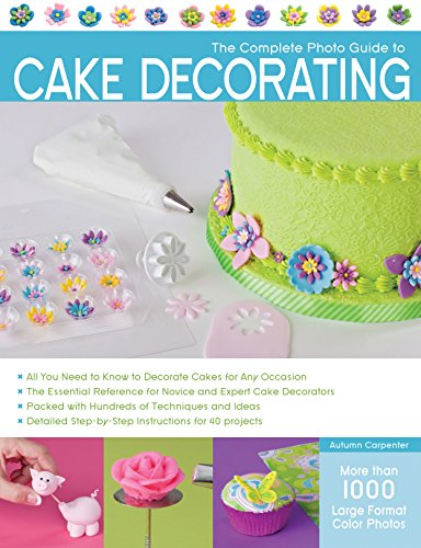 9781589236691: Complete Photo Guide to Cake Decorating