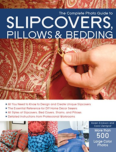 9781589236905: The Complete Photo Guide to Slipcovers, Pillows, and Bedding