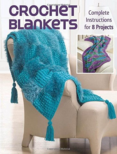 Crochet Blankets: Complete Instructions for 8 Projects: Margaret Hubert