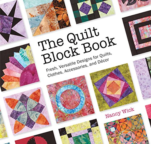 9781589237780: The Quilt Block Book: Fresh, Versatile Designs for Quilts, Clothes, Accessories, and Decor