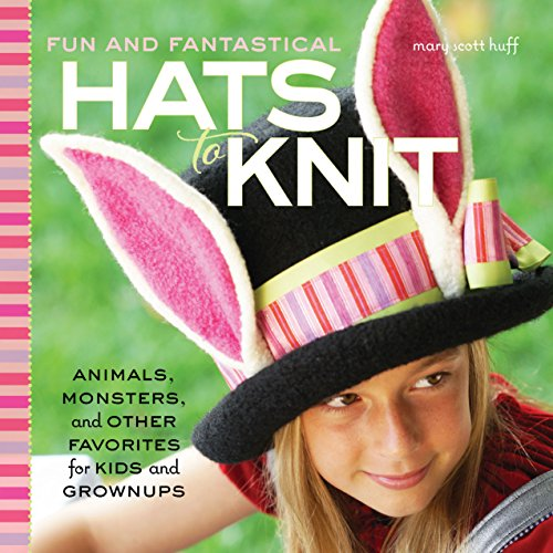 9781589237940: Fun and Fantastical Hats to Knit: Animals, Monsters & Other Favorites for Kids and Grownups