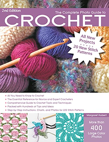 9781589237988: The Complete Photo Guide to Crochet, 2nd Edition: *All You Need to Know to Crochet *The Essential Reference for Novice and Expert Crocheters ... Instructions for 220 Stitch Patterns