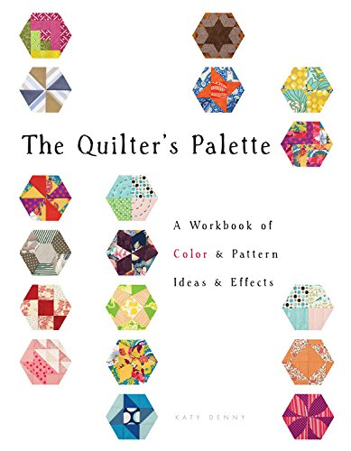 The Quilter's Palette: A Workbook of Color, Texture Techniques, and Effects