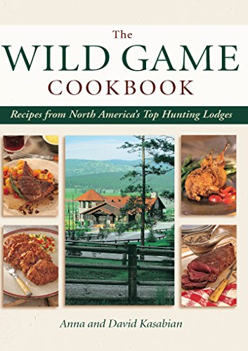 9781589238183: Wild Game Cookbook: Recipes from North America's Top Hunting Lodges