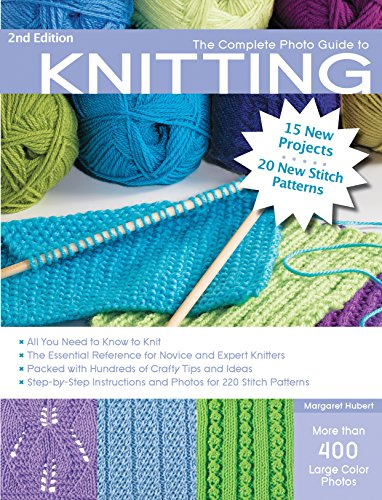 9781589238206: The Complete Photo Guide to Knitting, 2nd Edition: *All You Need to Know to Knit *The Essential Reference for Novice and Expert Knitters *Packed with ... and Photos for 200 Stitch Patterns