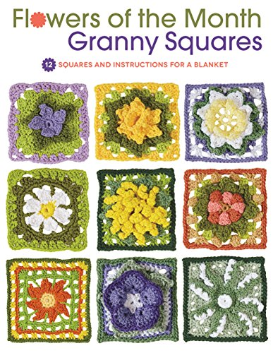 9781589238817: Flowers of the Month Granny Squares: 12 Squares and Instructions for a Blanket