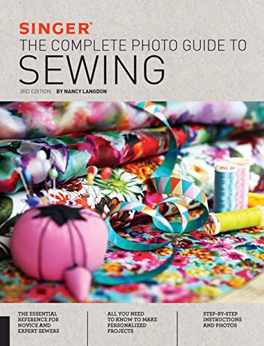 9781589238978: Singer: The Complete Photo Guide to Sewing, 3rd Edition