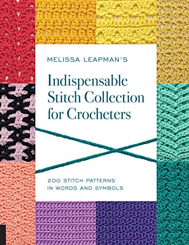 9781589239296: Melissa Leapman's Indispensable Stitch Collection for Crocheters: 200 Stitch Patterns in Words and Symbols