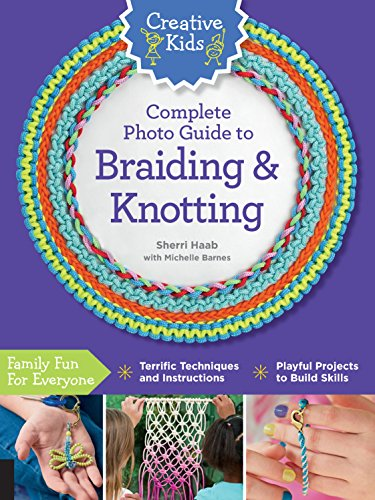 Creative Kids Complete Photo Guide to Braiding: Sherri Haab
