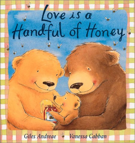Love Is a Handful of Honey: Andreae, Giles