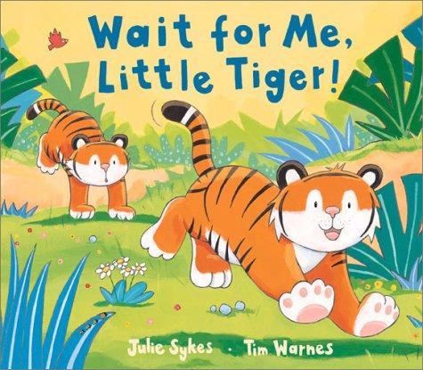 9781589250093: Wait for Me, Little Tiger
