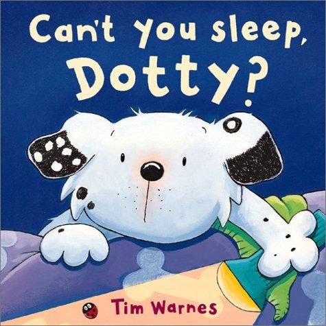 9781589250109: Can't You Sleep Dotty?
