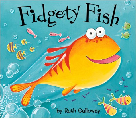 Fidgety Fish: Galloway, Ruth