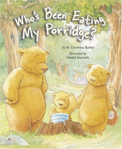 9781589250406: Who's Been Eating My Porridge?