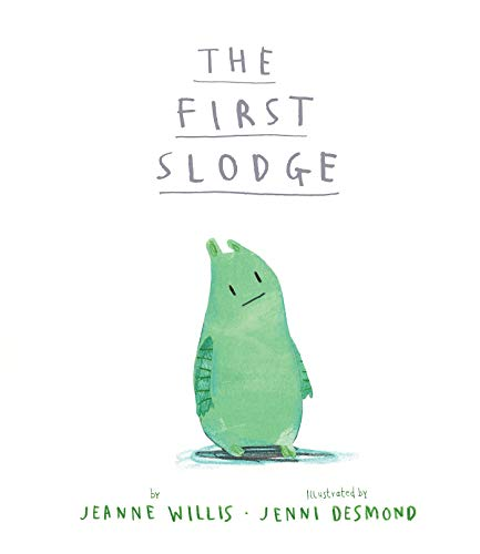 The First Slodge: Jeanne Willis