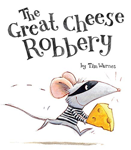 The Great Cheese Robbery: Tim Warnes
