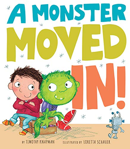 A Monster Moved In!: Timothy Knapman